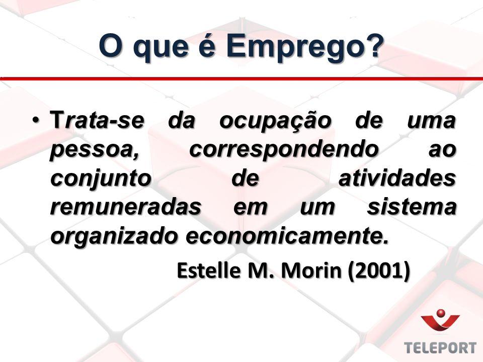 O que é Emprego Trata-se da ocupação de uma pessoa, correspondendo ao conjunto de atividades remuneradas em um sistema organizado economicamente.