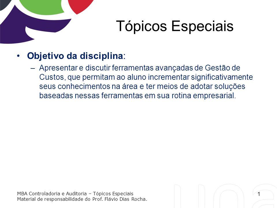 Tópicos Especiais Objetivo da disciplina: