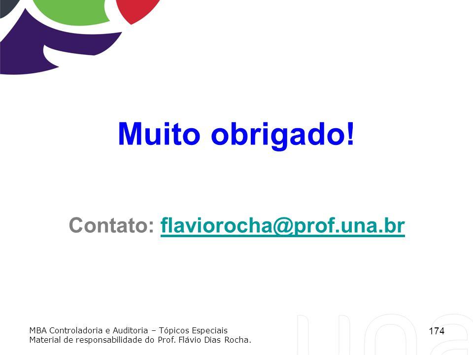 Muito obrigado! Contato: flaviorocha@prof.una.br