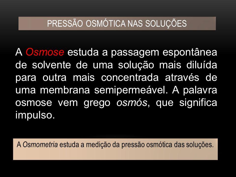 PRESSÃO OSMÓTICA NAS SOLUÇÕES
