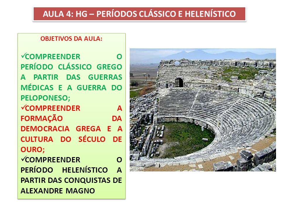 AULA 4: HG – PERÍODOS CLÁSSICO E HELENÍSTICO