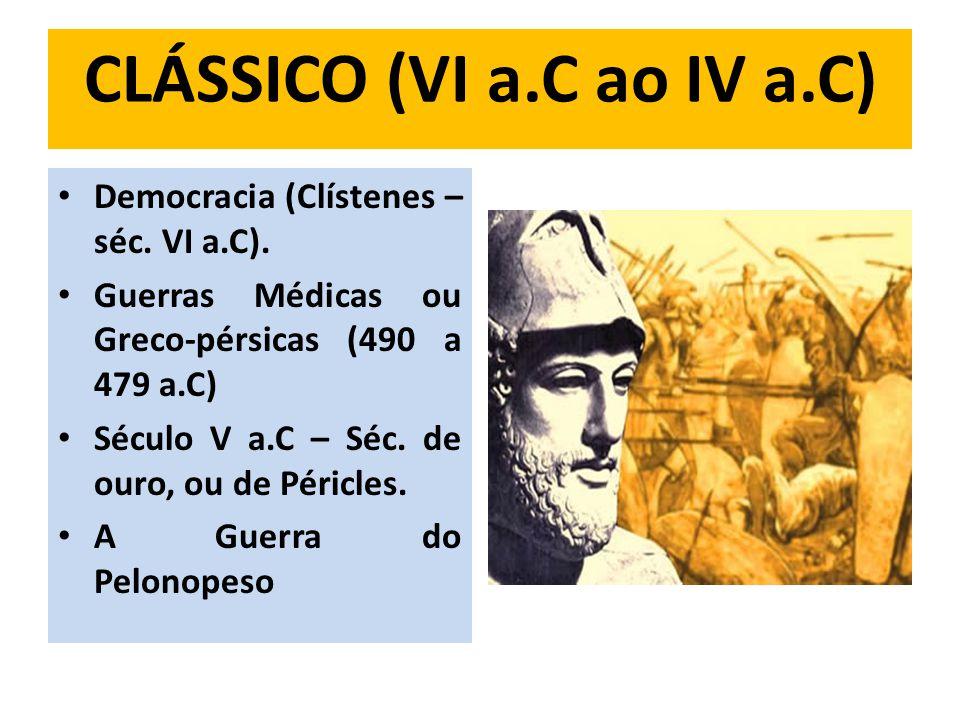 CLÁSSICO (VI a.C ao IV a.C)