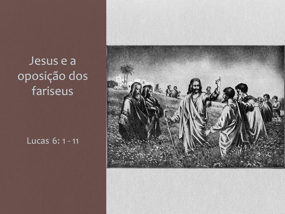 Jesus e a oposição dos fariseus