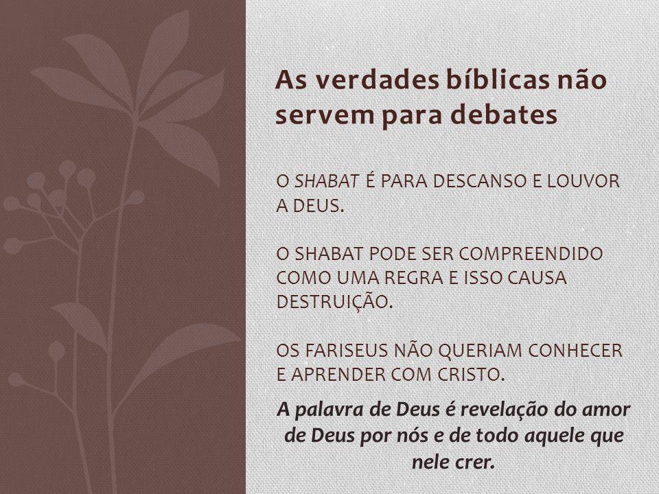 As verdades bíblicas não servem para debates