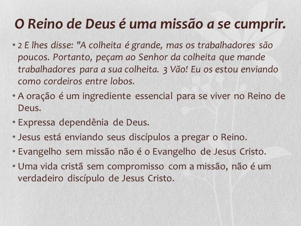 O Reino de Deus é uma missão a se cumprir.