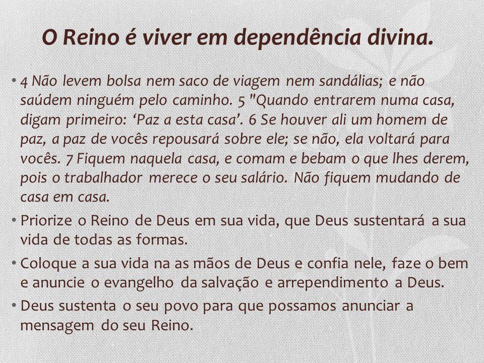 O Reino é viver em dependência divina.