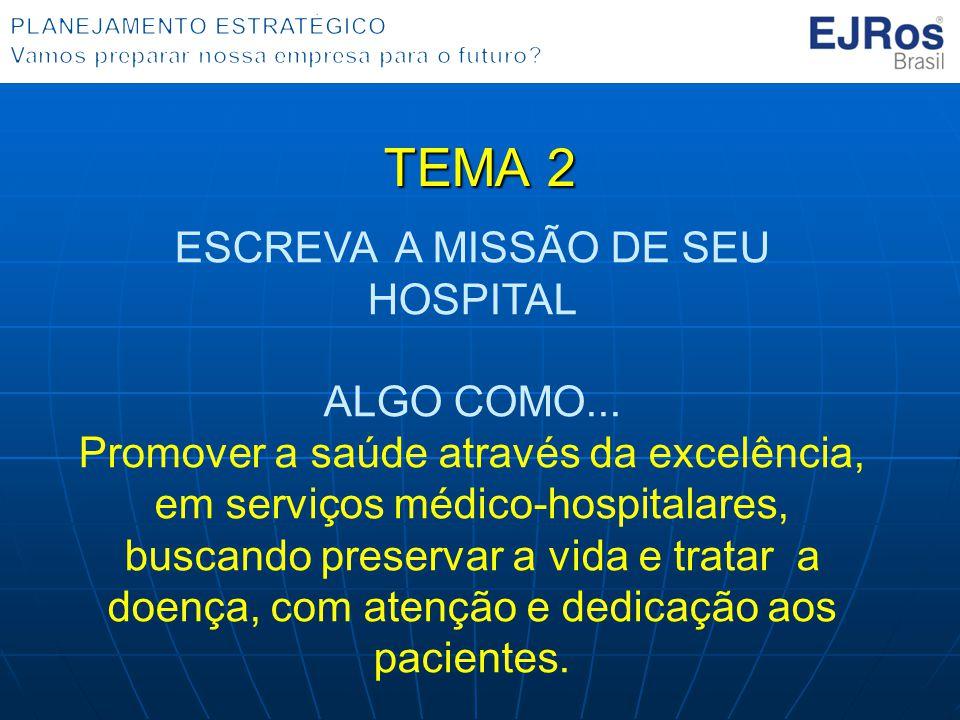 ESCREVA A MISSÃO DE SEU HOSPITAL