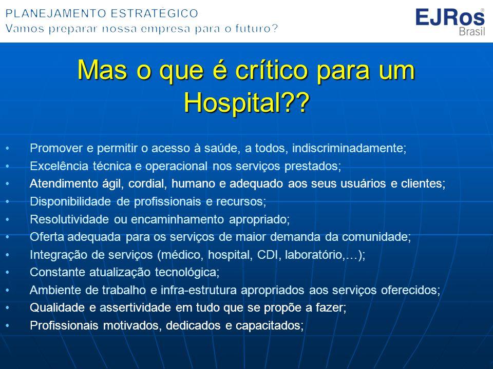 Mas o que é crítico para um Hospital