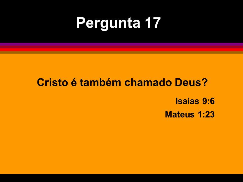 Cristo é também chamado Deus