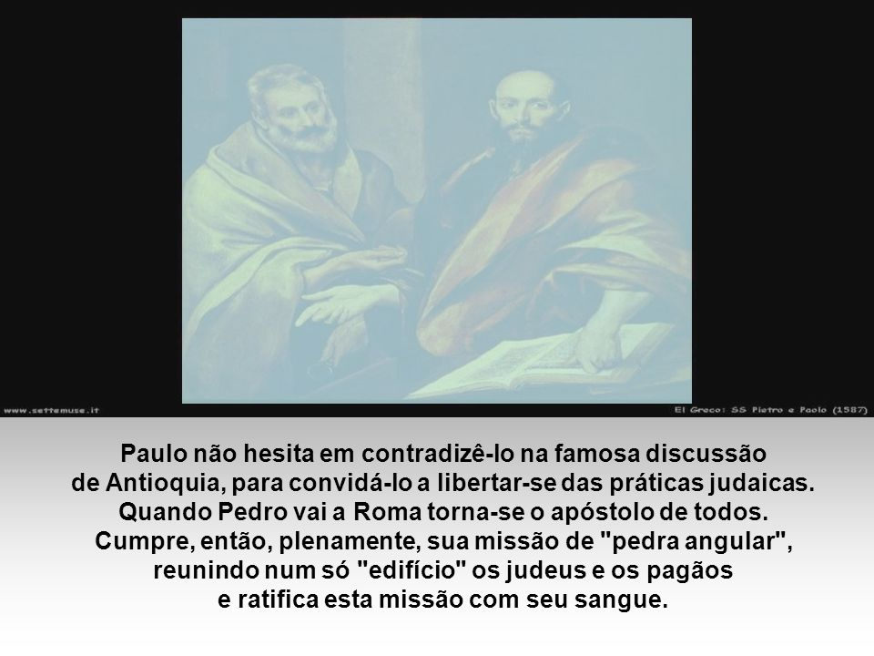 Paulo não hesita em contradizê-lo na famosa discussão