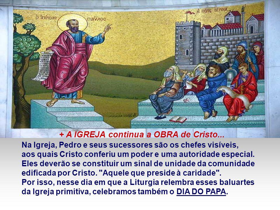 + A IGREJA continua a OBRA de Cristo...