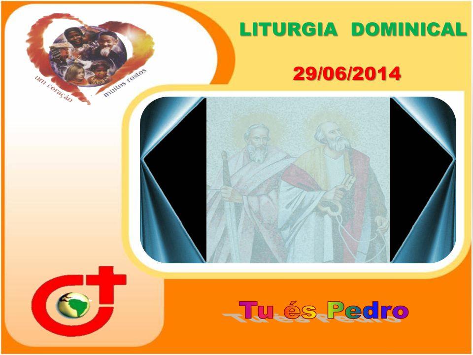 LITURGIA DOMINICAL 29/06/2014
