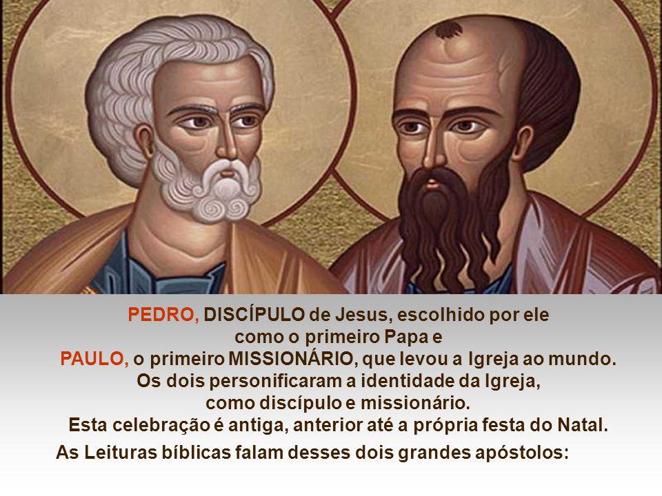 PEDRO, DISCÍPULO de Jesus, escolhido por ele como o primeiro Papa e
