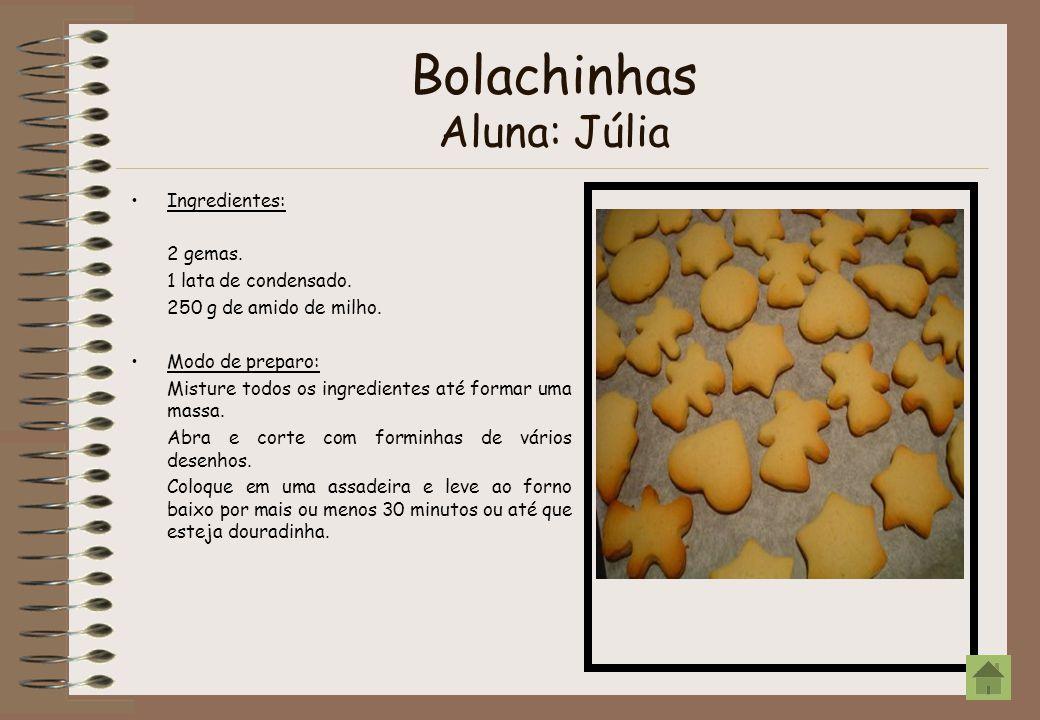 Bolachinhas Aluna: Júlia