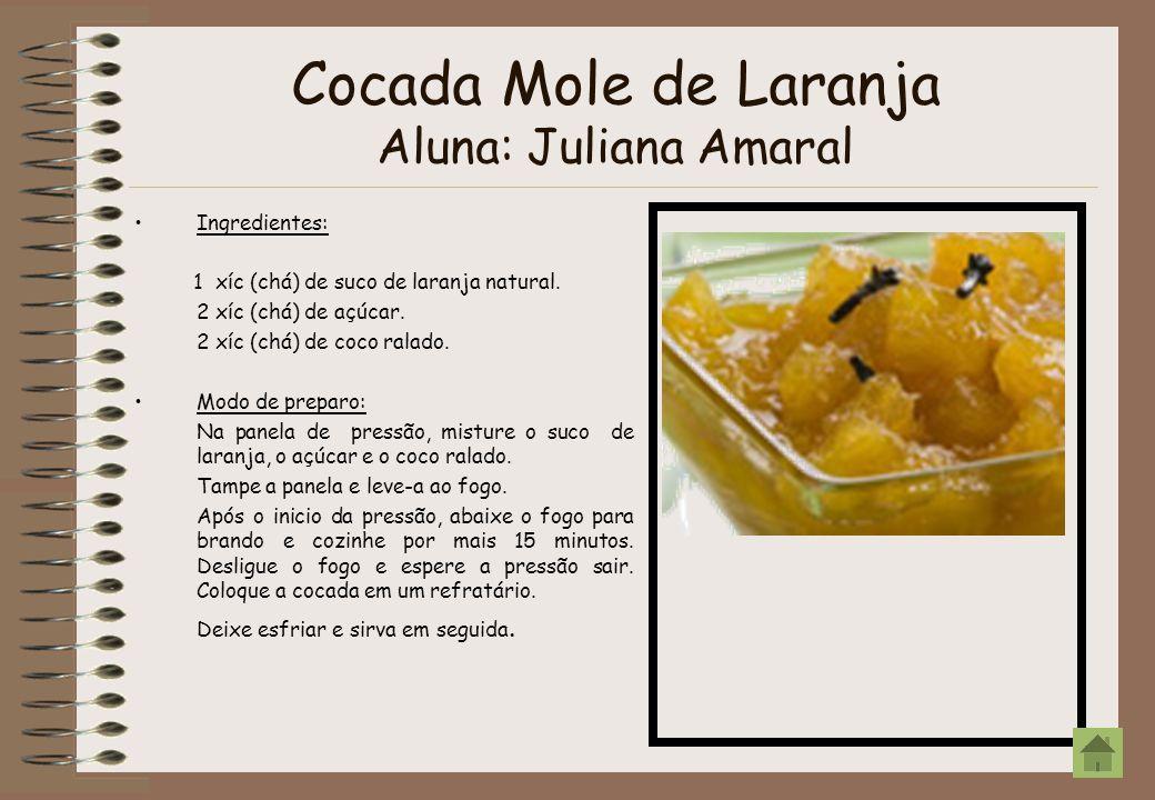 Cocada Mole de Laranja Aluna: Juliana Amaral