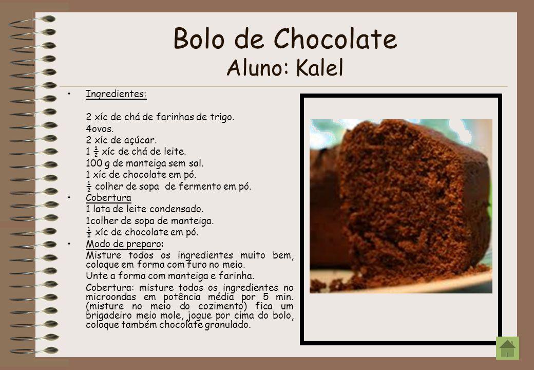 Bolo de Chocolate Aluno: Kalel