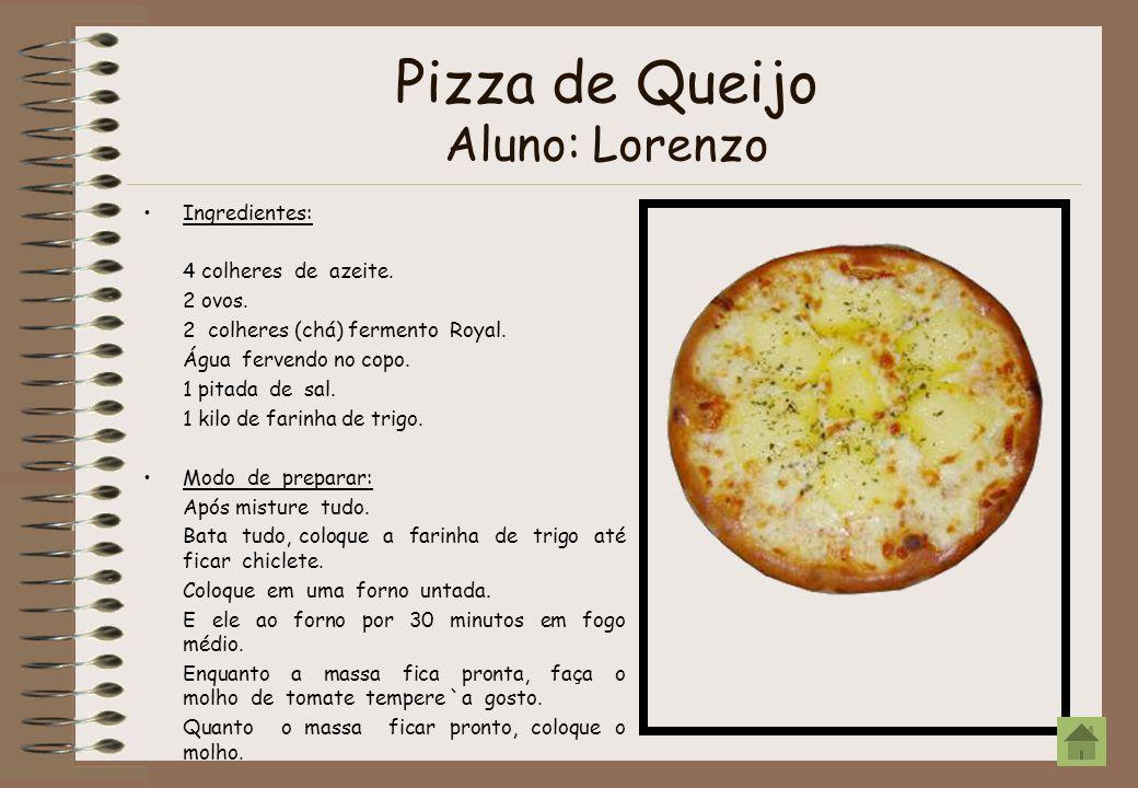 Pizza de Queijo Aluno: Lorenzo