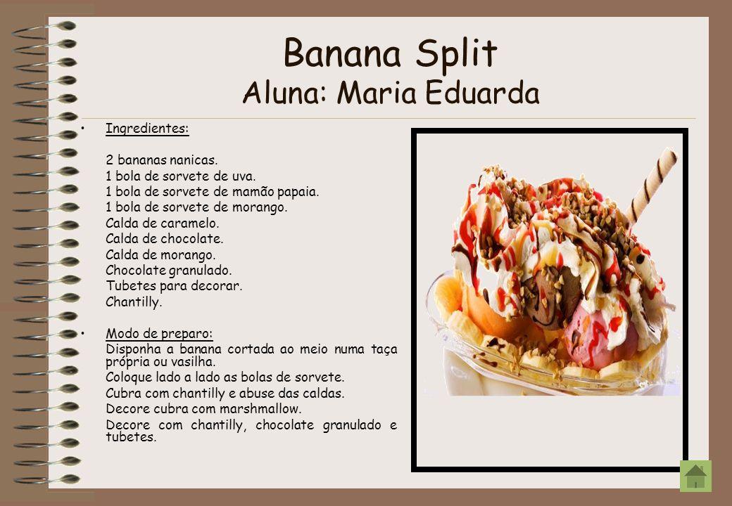 Banana Split Aluna: Maria Eduarda