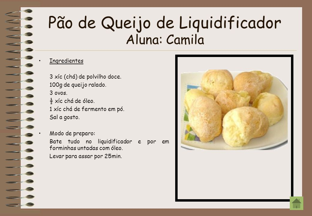 Pão de Queijo de Liquidificador Aluna: Camila