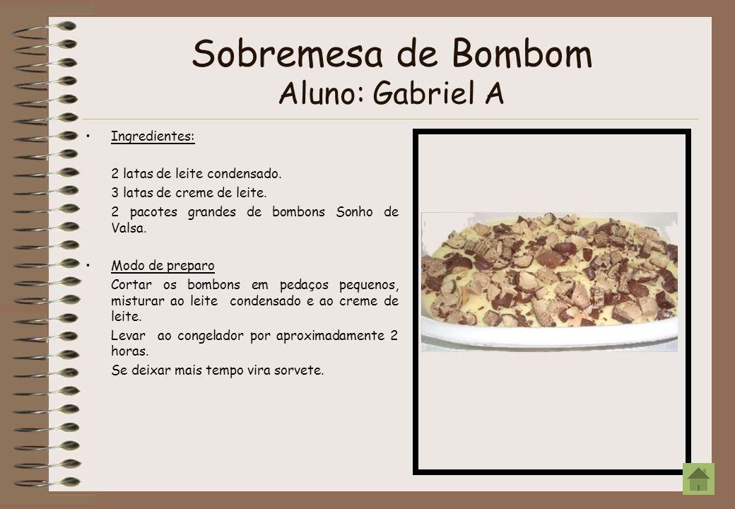Sobremesa de Bombom Aluno: Gabriel A