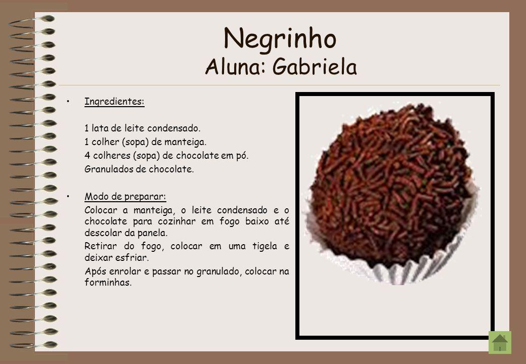 Negrinho Aluna: Gabriela