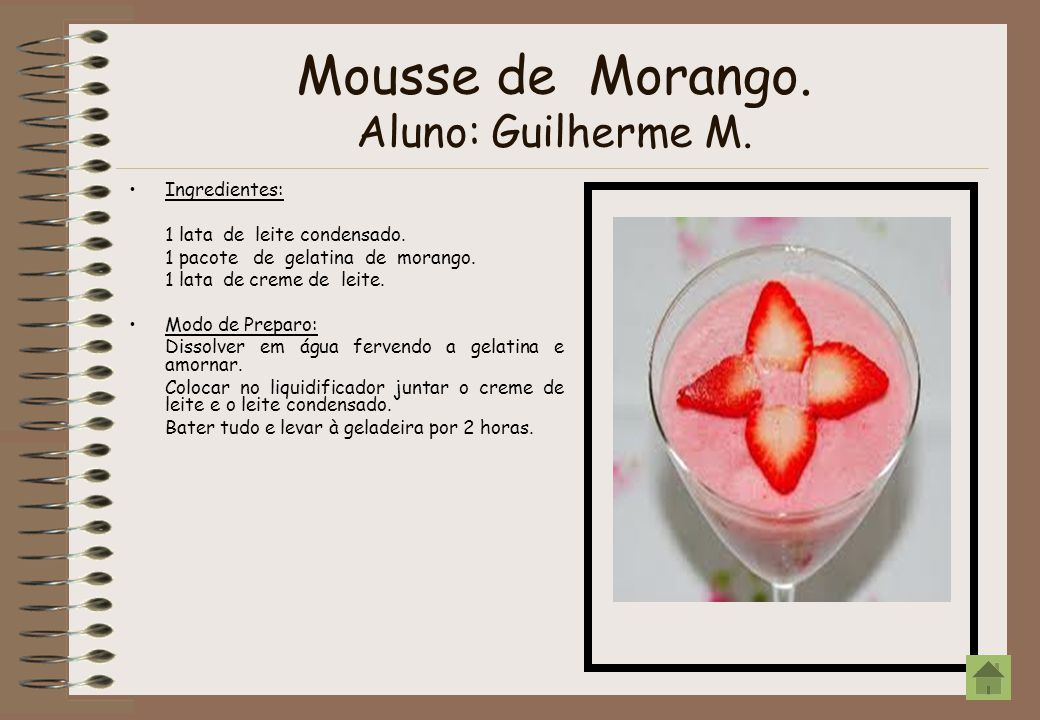 Mousse de Morango. Aluno: Guilherme M.