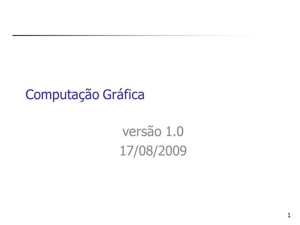 Computação Gráfica versão 1.0 17/08/2009