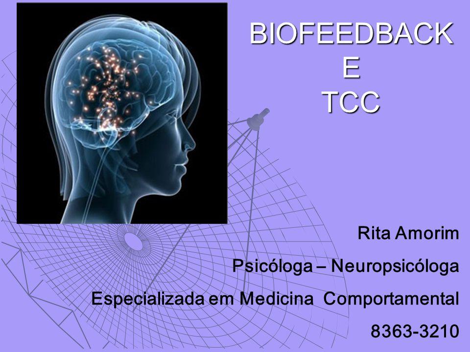 BIOFEEDBACK E TCC Rita Amorim Psicóloga – Neuropsicóloga