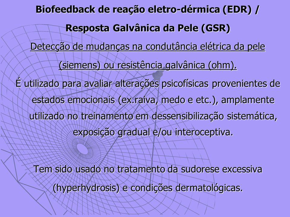 Biofeedback de reação eletro-dérmica (EDR) /