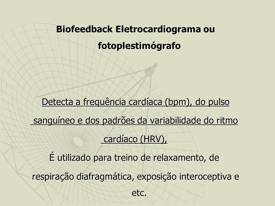 Biofeedback Eletrocardiograma ou fotoplestimógrafo