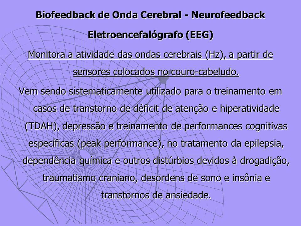 Biofeedback de Onda Cerebral - Neurofeedback Eletroencefalógrafo (EEG)