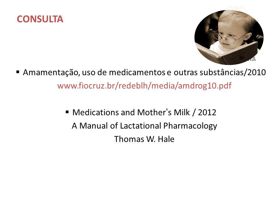 CONSULTA Amamentação, uso de medicamentos e outras substâncias/2010