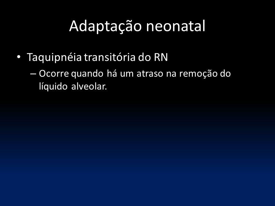 Adaptação neonatal Taquipnéia transitória do RN