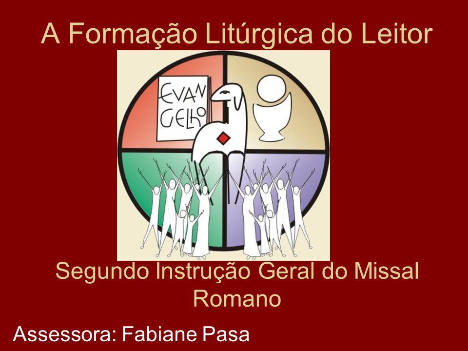 A Formação Litúrgica do Leitor Segundo Instrução Geral do Missal Romano