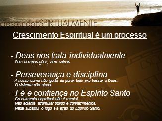 Crescimento Espiritual é um processo