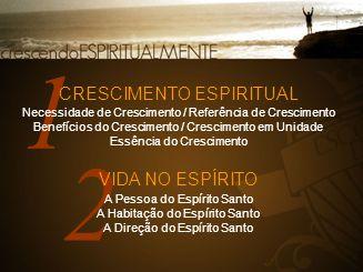 1 2 CRESCIMENTO ESPIRITUAL VIDA NO ESPÍRITO