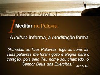 A leitura informa, a meditação forma.