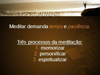 Meditar demanda tempo e paciência.