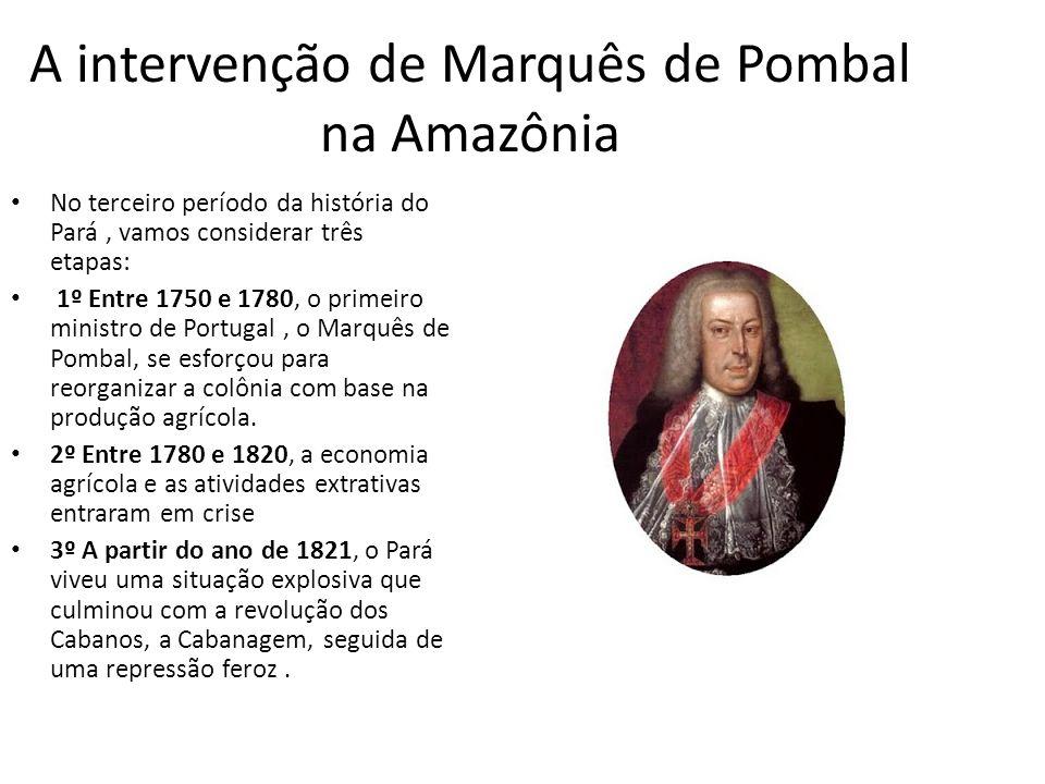 A intervenção de Marquês de Pombal na Amazônia