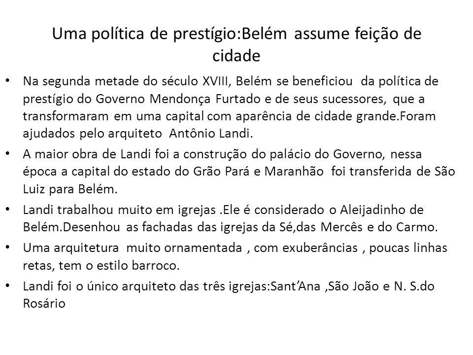 Uma política de prestígio:Belém assume feição de cidade