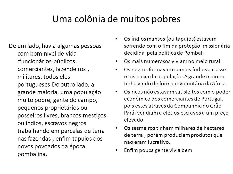 Uma colônia de muitos pobres