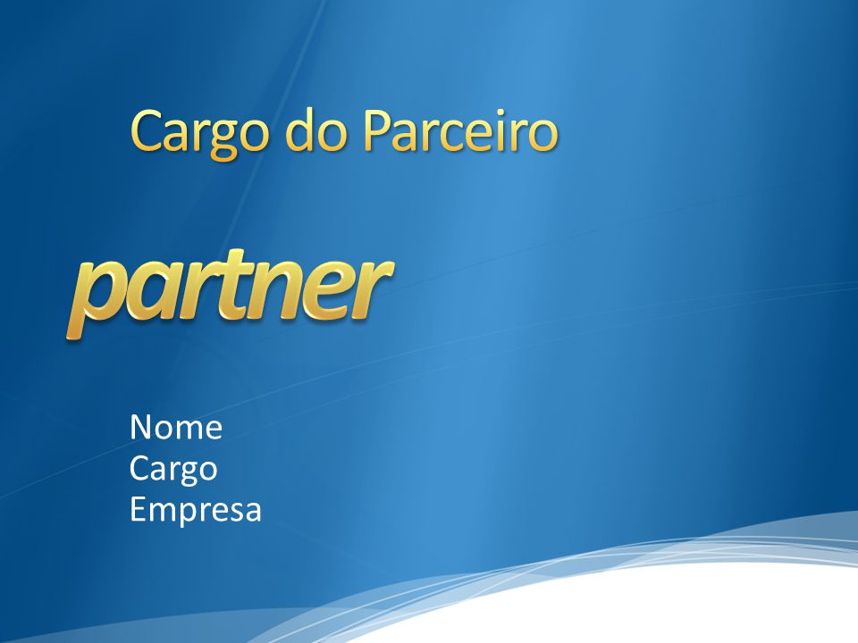 partner Cargo do Parceiro Nome Cargo Empresa 4/6/2017 6:19 AM