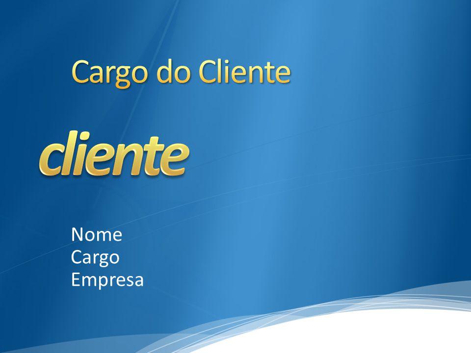 cliente Cargo do Cliente Nome Cargo Empresa 4/6/2017 6:19 AM