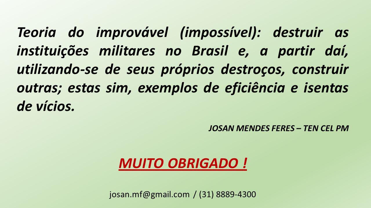 MUITO OBRIGADO ! josan.mf@gmail.com / (31) 8889-4300