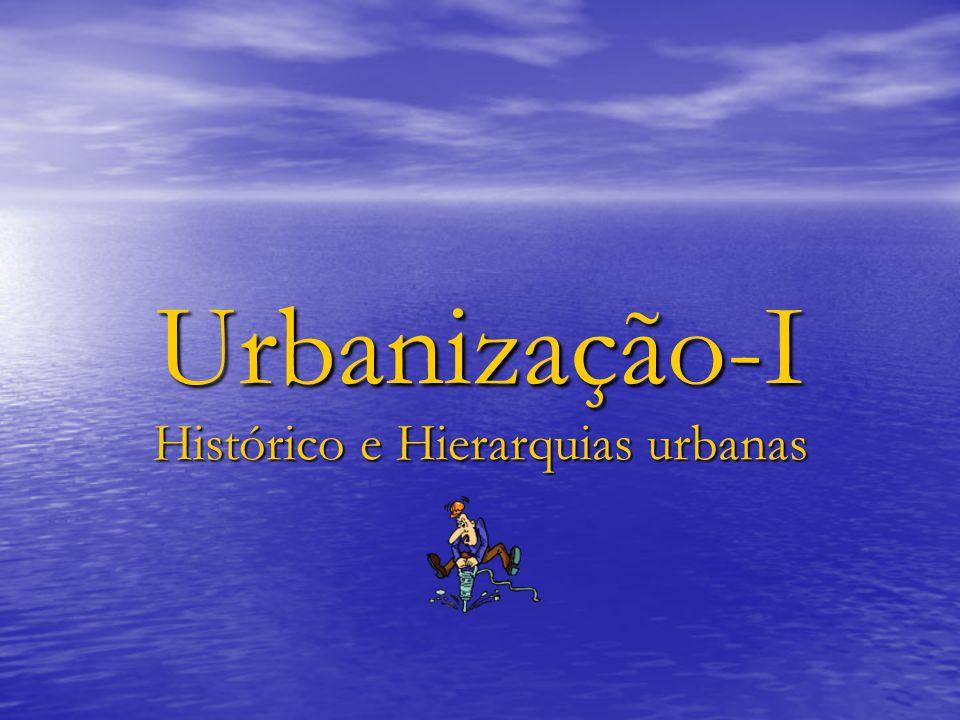 Histórico e Hierarquias urbanas