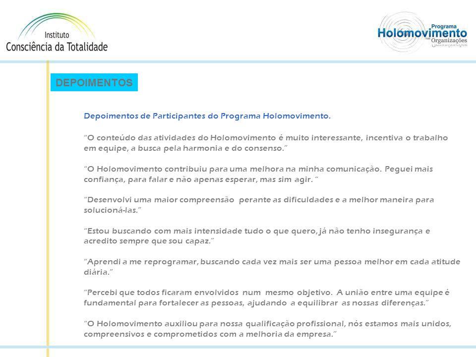 DEPOIMENTOS Depoimentos de Participantes do Programa Holomovimento.
