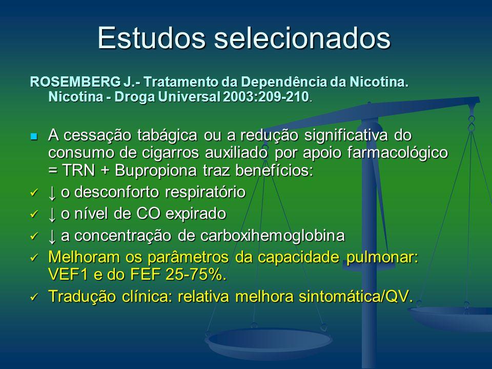 Estudos selecionados ROSEMBERG J.- Tratamento da Dependência da Nicotina. Nicotina - Droga Universal 2003:209-210.