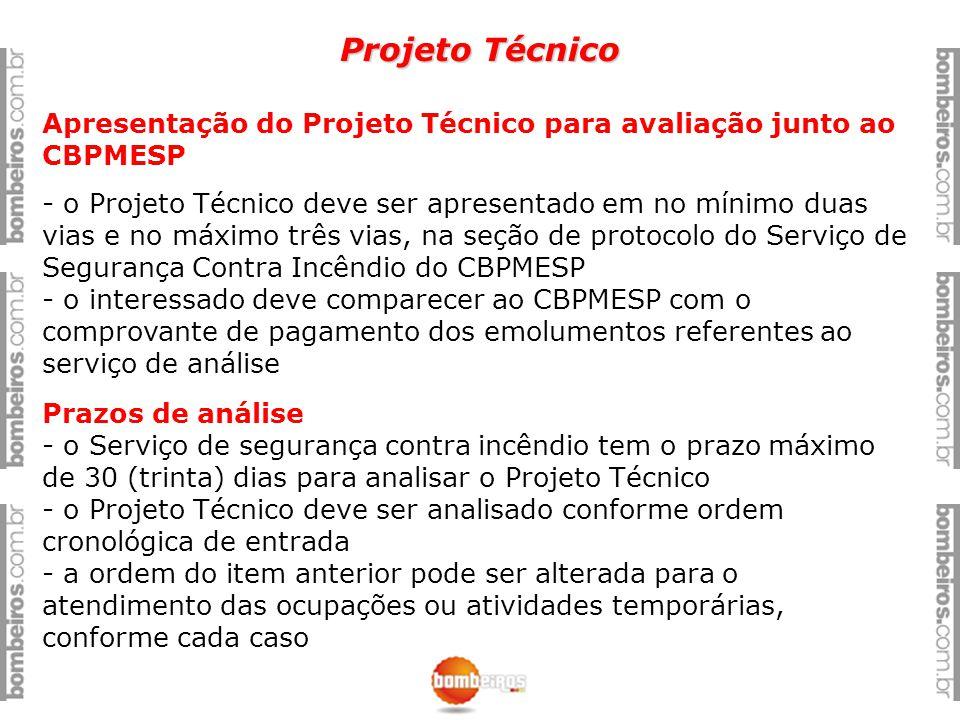 Projeto Técnico Apresentação do Projeto Técnico para avaliação junto ao CBPMESP.