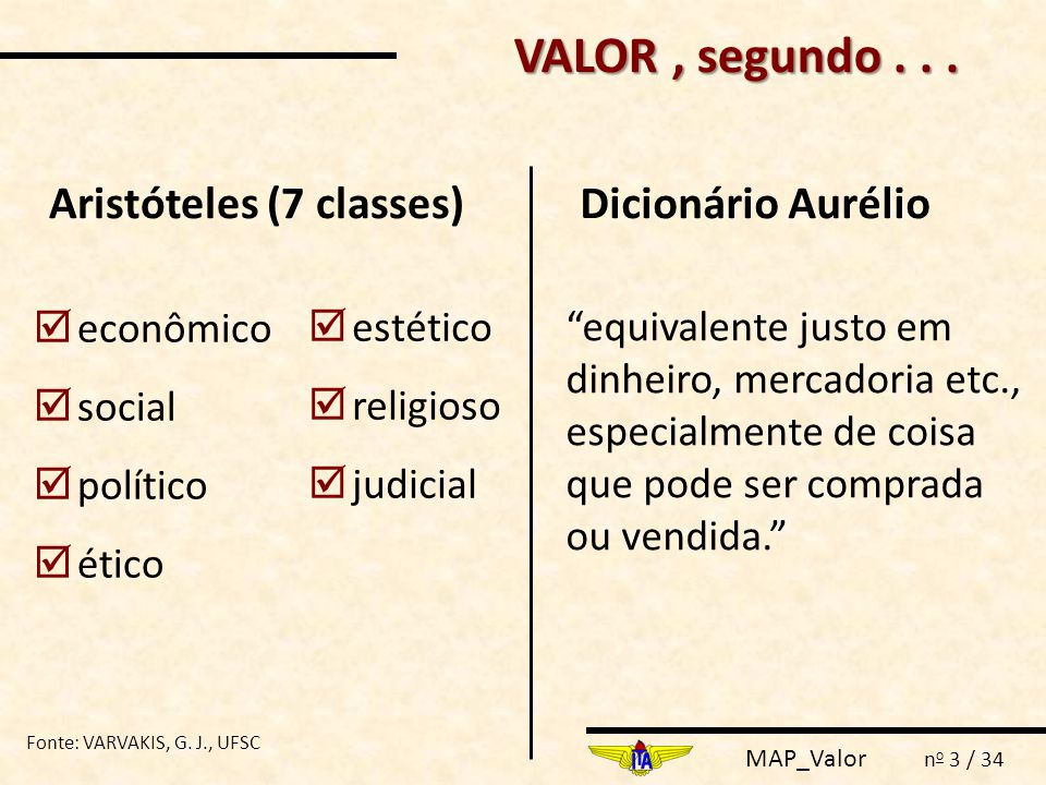 VALOR , segundo . . . Aristóteles (7 classes) Dicionário Aurélio