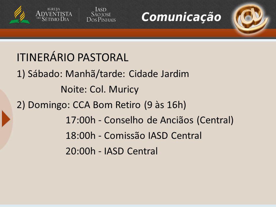 ITINERÁRIO PASTORAL 1) Sábado: Manhã/tarde: Cidade Jardim